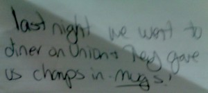 "my handwritten note that says ""last night we went to a diner on union and they served us champs in MUGS"""