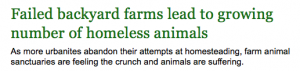 "headline that reads ""failed backyard farms lead to growing number of homeless animals"""
